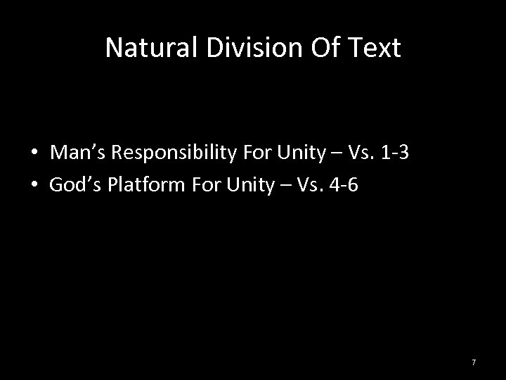 Natural Division Of Text • Man's Responsibility For Unity – Vs. 1 -3 •