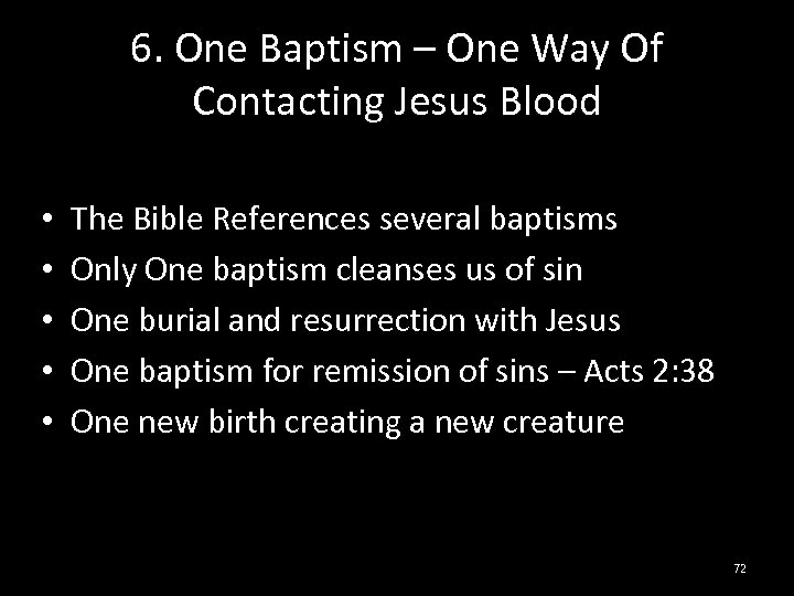 6. One Baptism – One Way Of Contacting Jesus Blood • • • The