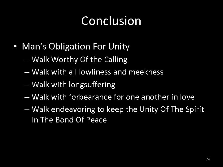 Conclusion • Man's Obligation For Unity – Walk Worthy Of the Calling – Walk