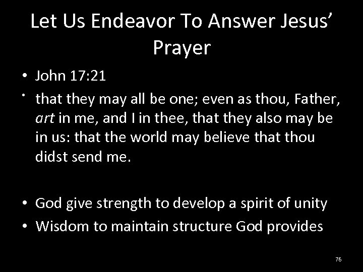 Let Us Endeavor To Answer Jesus' Prayer • John 17: 21 • that they