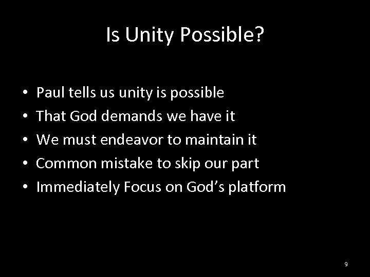 Is Unity Possible? • • • Paul tells us unity is possible That God