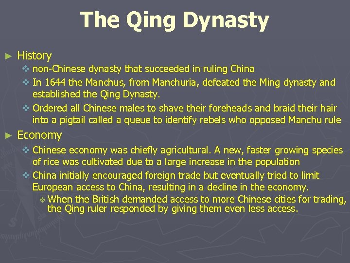 The Qing Dynasty ► History v non-Chinese dynasty that succeeded in ruling China v