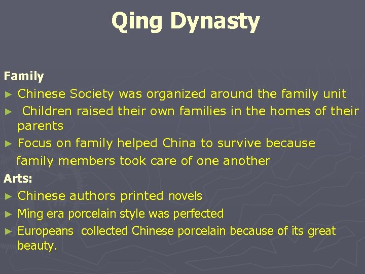 Qing Dynasty Family ► Chinese Society was organized around the family unit ► Children