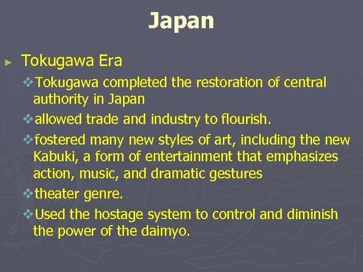 Japan ► Tokugawa Era v. Tokugawa completed the restoration of central authority in Japan