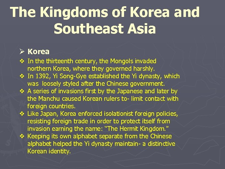 The Kingdoms of Korea and Southeast Asia Ø Korea v In the thirteenth century,