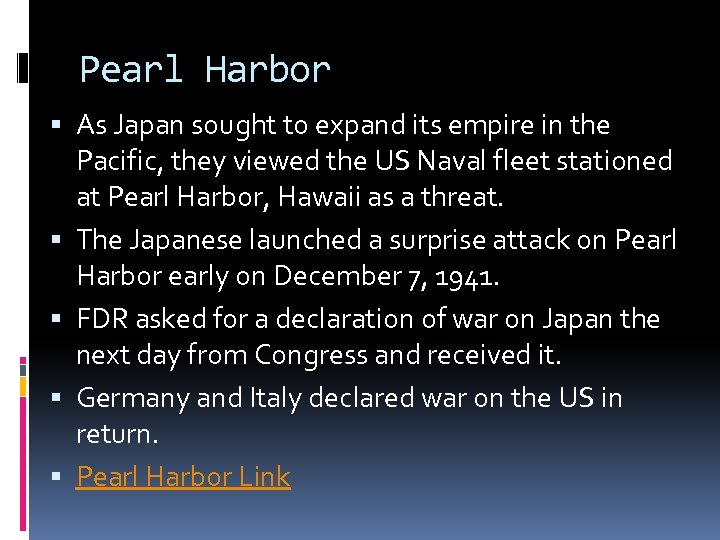 Pearl Harbor As Japan sought to expand its empire in the Pacific, they viewed