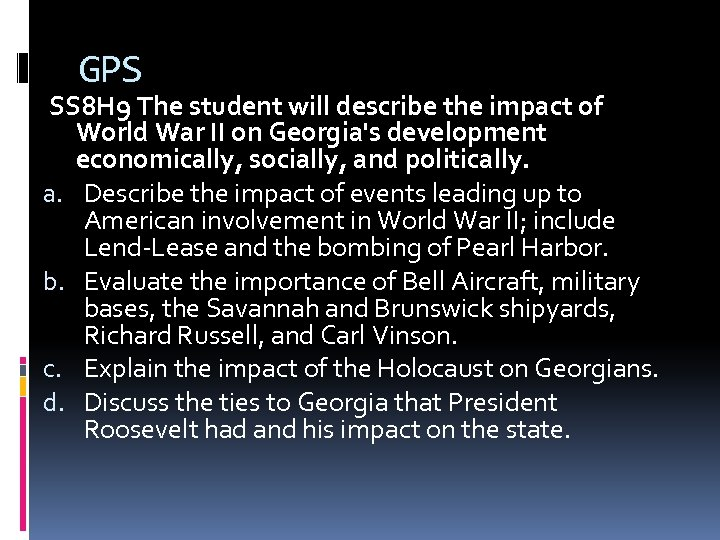 GPS SS 8 H 9 The student will describe the impact of World War
