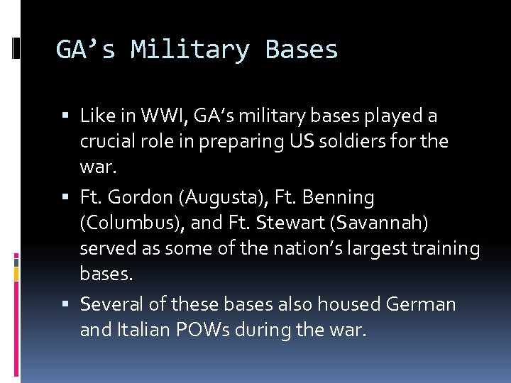 GA's Military Bases Like in WWI, GA's military bases played a crucial role in