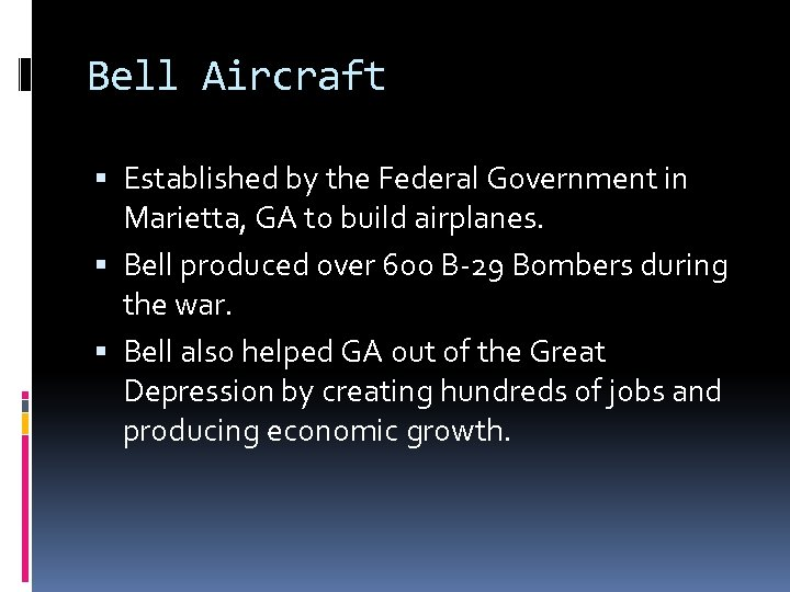 Bell Aircraft Established by the Federal Government in Marietta, GA to build airplanes. Bell
