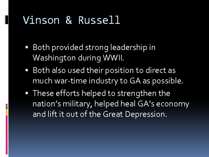 Vinson & Russell Both provided strong leadership in Washington during WWII. Both also used