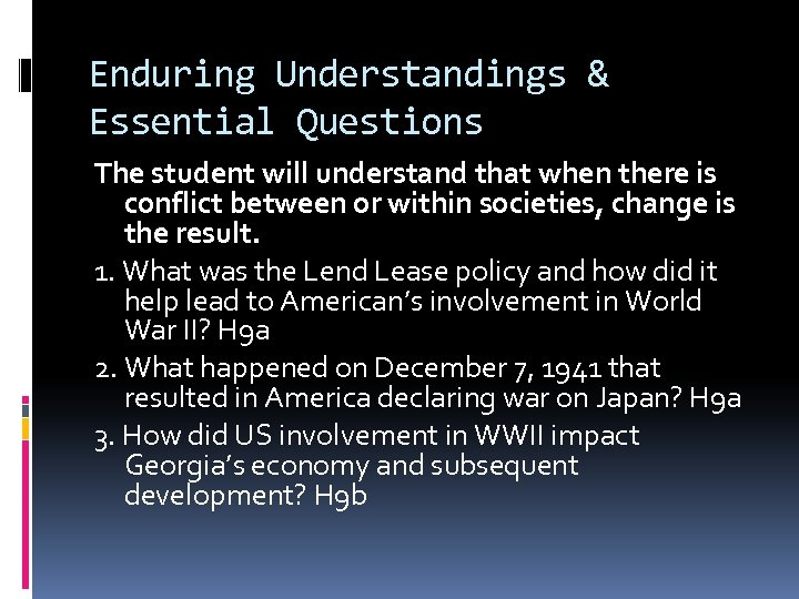 Enduring Understandings & Essential Questions The student will understand that when there is conflict