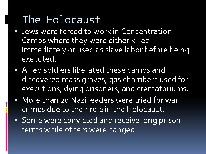 The Holocaust Jews were forced to work in Concentration Camps where they were either