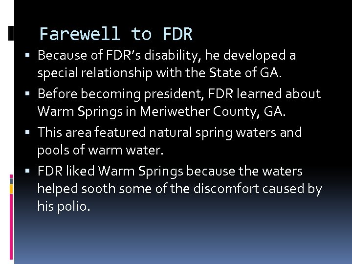 Farewell to FDR Because of FDR's disability, he developed a special relationship with the