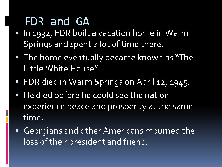 FDR and GA In 1932, FDR built a vacation home in Warm Springs and