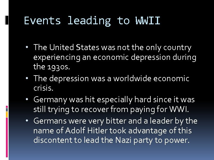 Events leading to WWII • The United States was not the only country experiencing