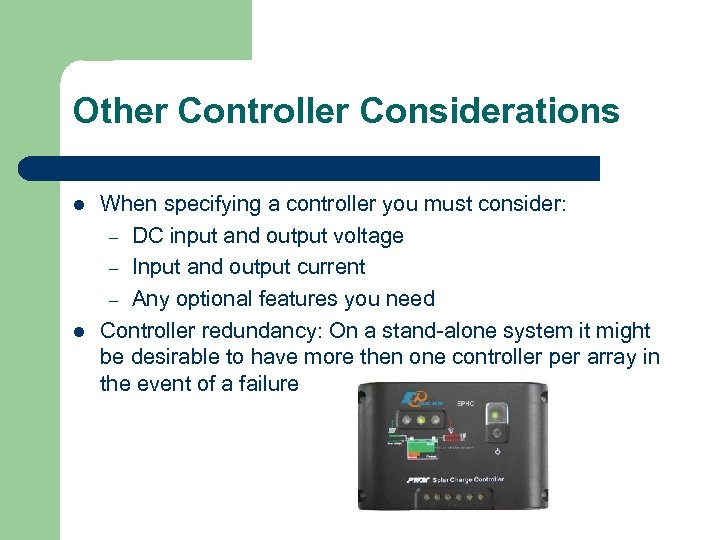 Other Controller Considerations l l When specifying a controller you must consider: – DC