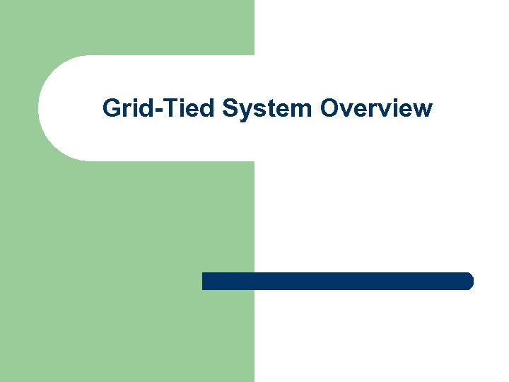 Grid-Tied System Overview