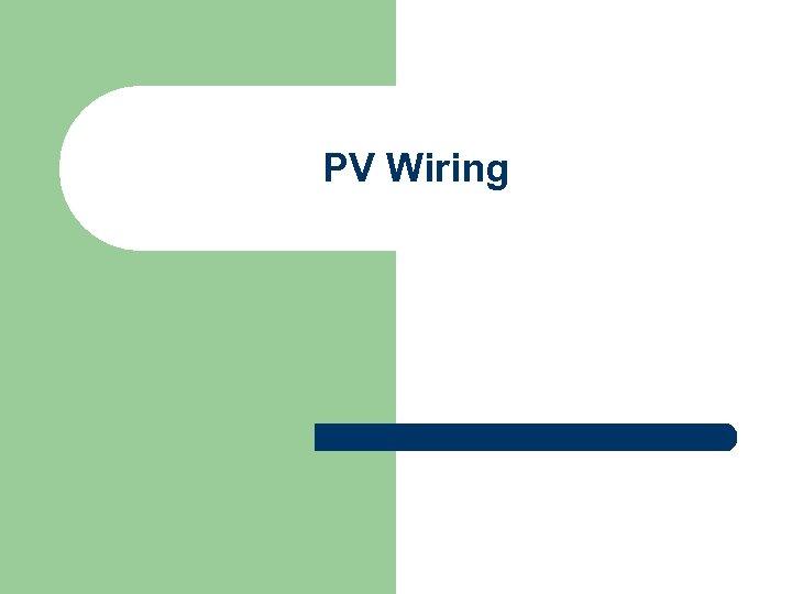 PV Wiring