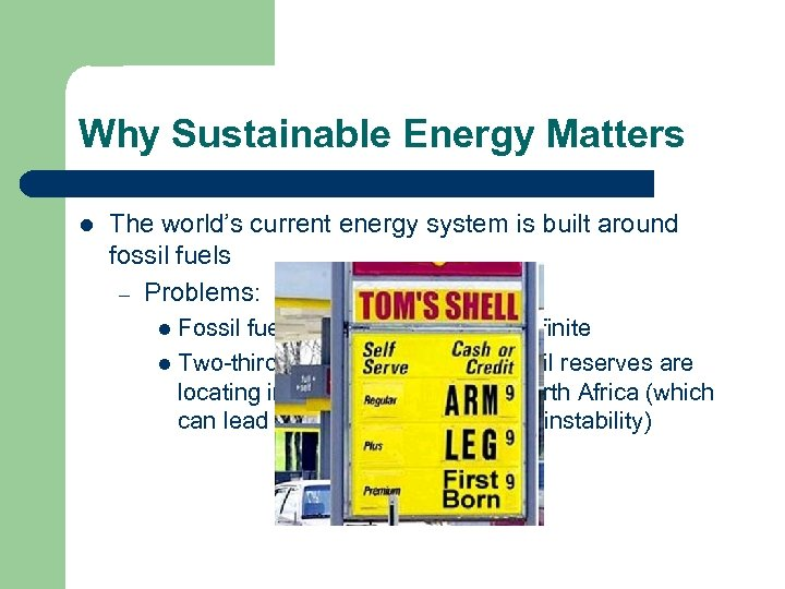 Why Sustainable Energy Matters l The world's current energy system is built around fossil