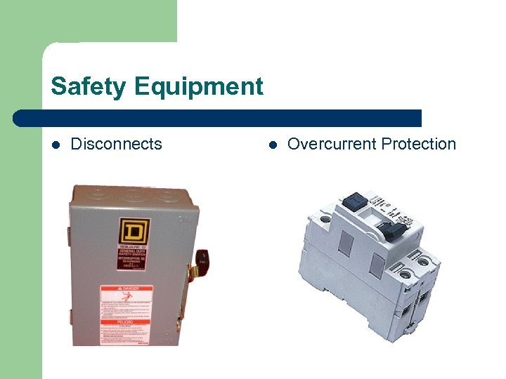 Safety Equipment l Disconnects l Overcurrent Protection