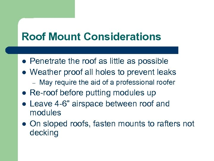 Roof Mount Considerations l l Penetrate the roof as little as possible Weather proof