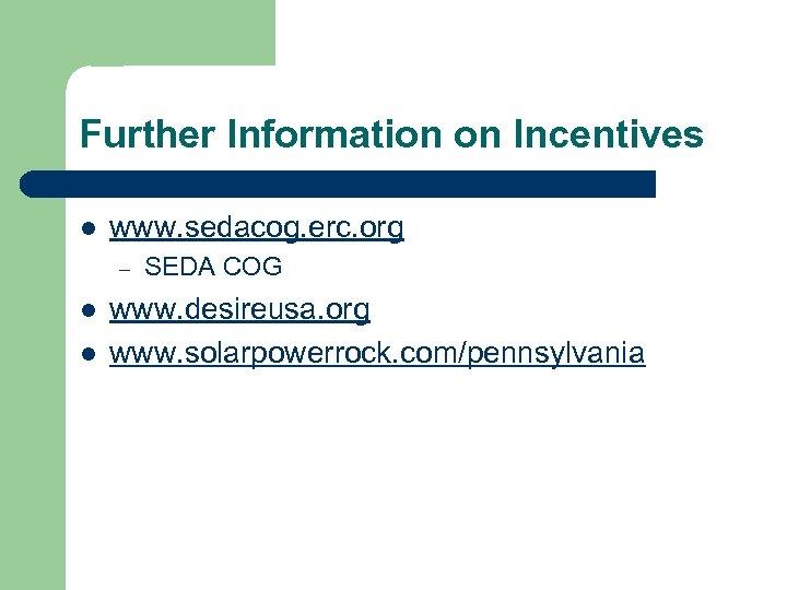 Further Information on Incentives l www. sedacog. erc. org – l l SEDA COG