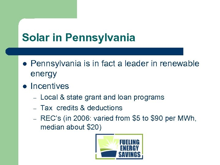Solar in Pennsylvania l l Pennsylvania is in fact a leader in renewable energy