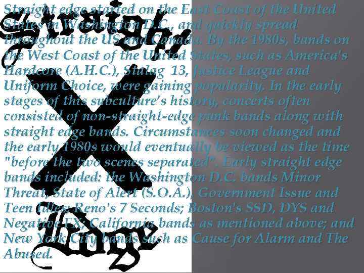 Straight edge started on the East Coast of the United States in Washington D.