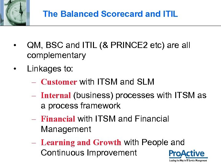 The Balanced Scorecard and ITIL • QM, BSC and ITIL (& PRINCE 2 etc)