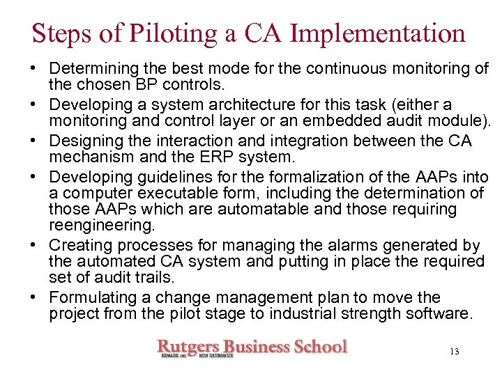 Steps of Piloting a CA Implementation • Determining the best mode for the continuous