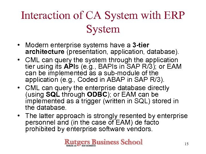 Interaction of CA System with ERP System • Modern enterprise systems have a 3