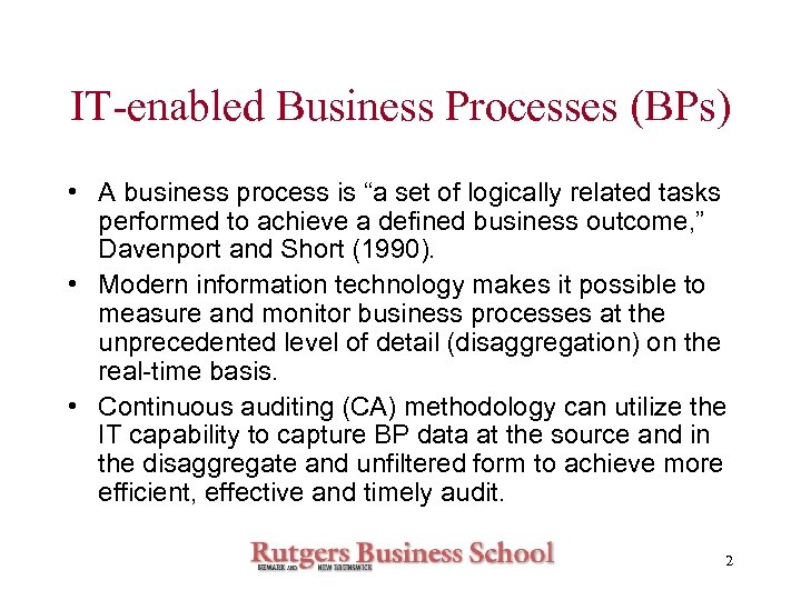 """IT-enabled Business Processes (BPs) • A business process is """"a set of logically related"""