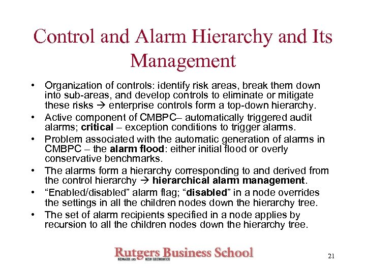 Control and Alarm Hierarchy and Its Management • Organization of controls: identify risk areas,