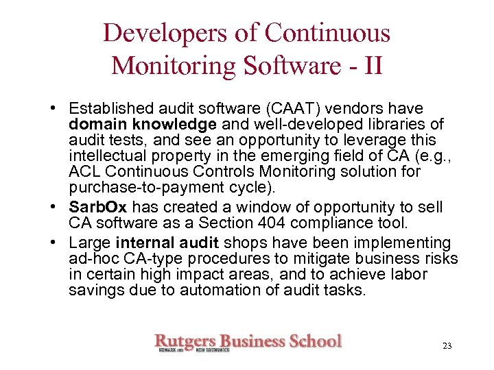 Developers of Continuous Monitoring Software - II • Established audit software (CAAT) vendors have