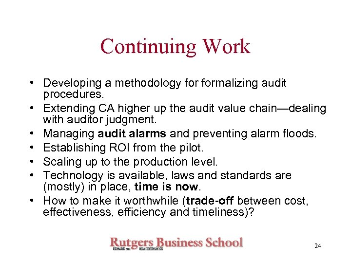 Continuing Work • Developing a methodology formalizing audit procedures. • Extending CA higher up