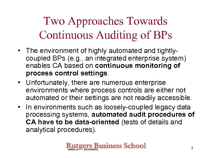 Two Approaches Towards Continuous Auditing of BPs • The environment of highly automated and