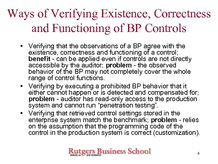 Ways of Verifying Existence, Correctness and Functioning of BP Controls • Verifying that the