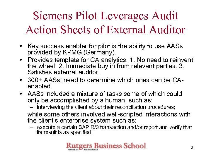 Siemens Pilot Leverages Audit Action Sheets of External Auditor • Key success enabler for