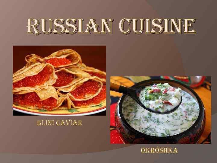r. USSIan CUISIne Blini caviar okróshka