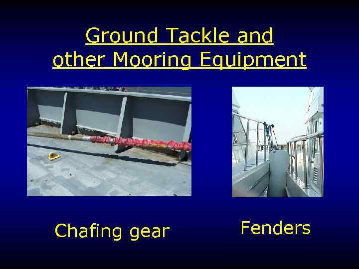 Ground Tackle and other Mooring Equipment Chafing gear Fenders