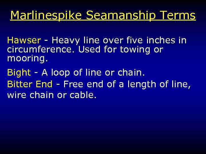 Marlinespike Seamanship Terms Hawser - Heavy line over five inches in circumference. Used for
