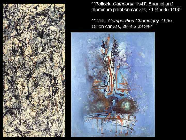 """**Pollock. Cathedral. 1947. Enamel and aluminum paint on canvas, 71 ½ x 35 1/16"""""""