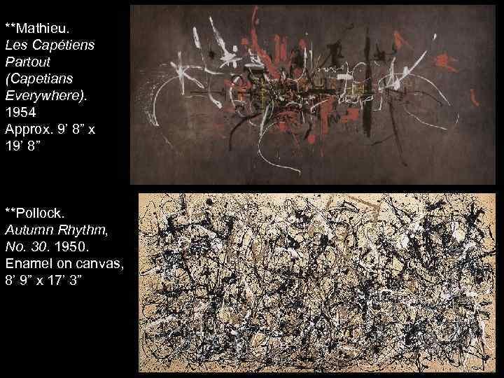"""**Mathieu. Les Capétiens Partout (Capetians Everywhere). 1954 Approx. 9' 8"""" x 19' 8"""" **Pollock."""