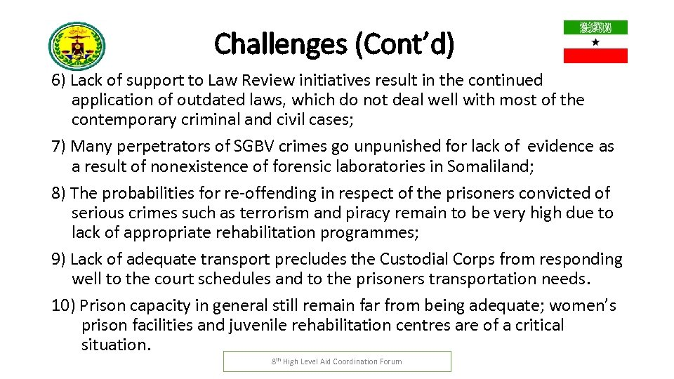 Challenges (Cont'd) 6) Lack of support to Law Review initiatives result in the continued