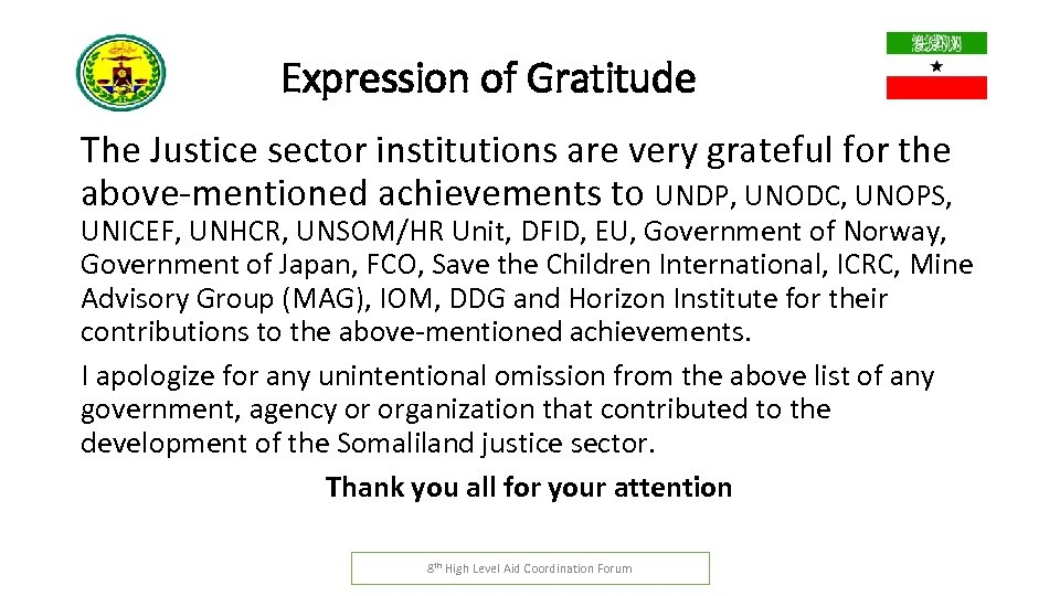 Expression of Gratitude The Justice sector institutions are very grateful for the above-mentioned achievements