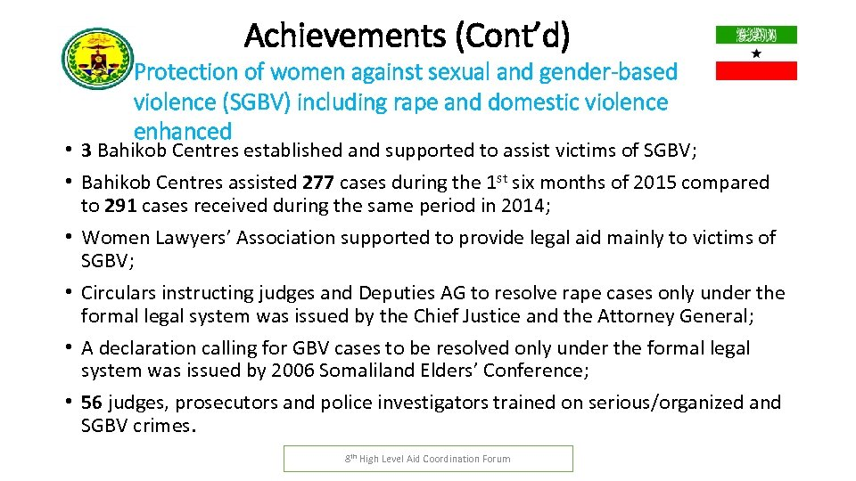 Achievements (Cont'd) Protection of women against sexual and gender-based violence (SGBV) including rape and