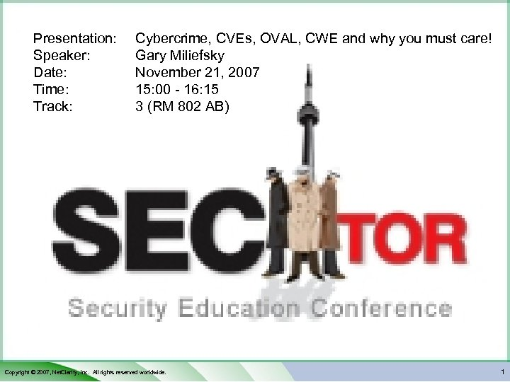 Presentation: Speaker: Date: Time: Track: Cybercrime, CVEs, OVAL, CWE and why you must care!