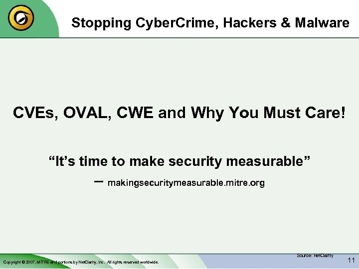 Stopping Cyber. Crime, Hackers & Malware CVEs, OVAL, CWE and Why You Must Care!