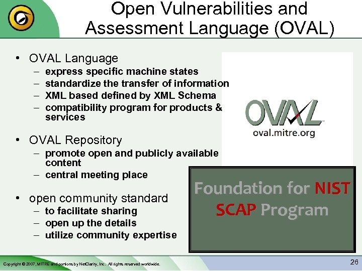 Open Vulnerabilities and Assessment Language (OVAL) • OVAL Language – – express specific machine