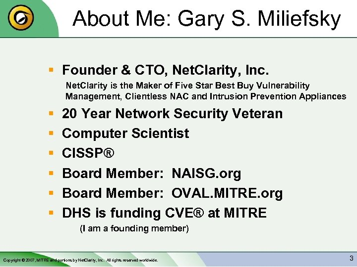 About Me: Gary S. Miliefsky § Founder & CTO, Net. Clarity, Inc. Net. Clarity
